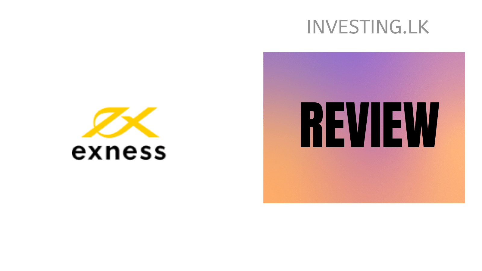 Exness Review – Honest Review